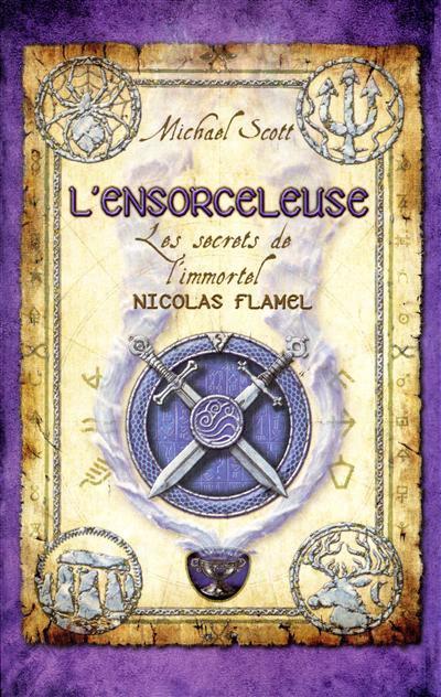 SCOTT Michael - LES SECRETS DE L'IMMORTEL NICOLAS FLAMEL - Tome 3 : L'ensorceleuse 2735946706_1